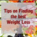 Tips On Finding The Best Weight Loss Plans